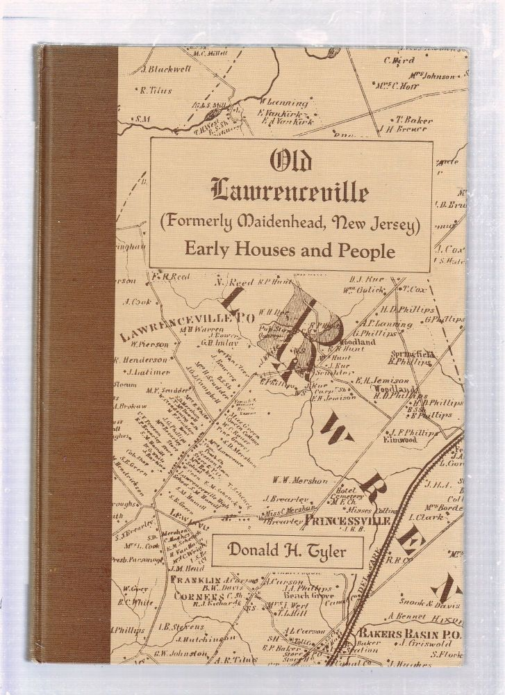 Old Lawrenceville (Formerly Maidenhead, New Jersey) Early Houses and People (signed limited edition). Donald Tyler.