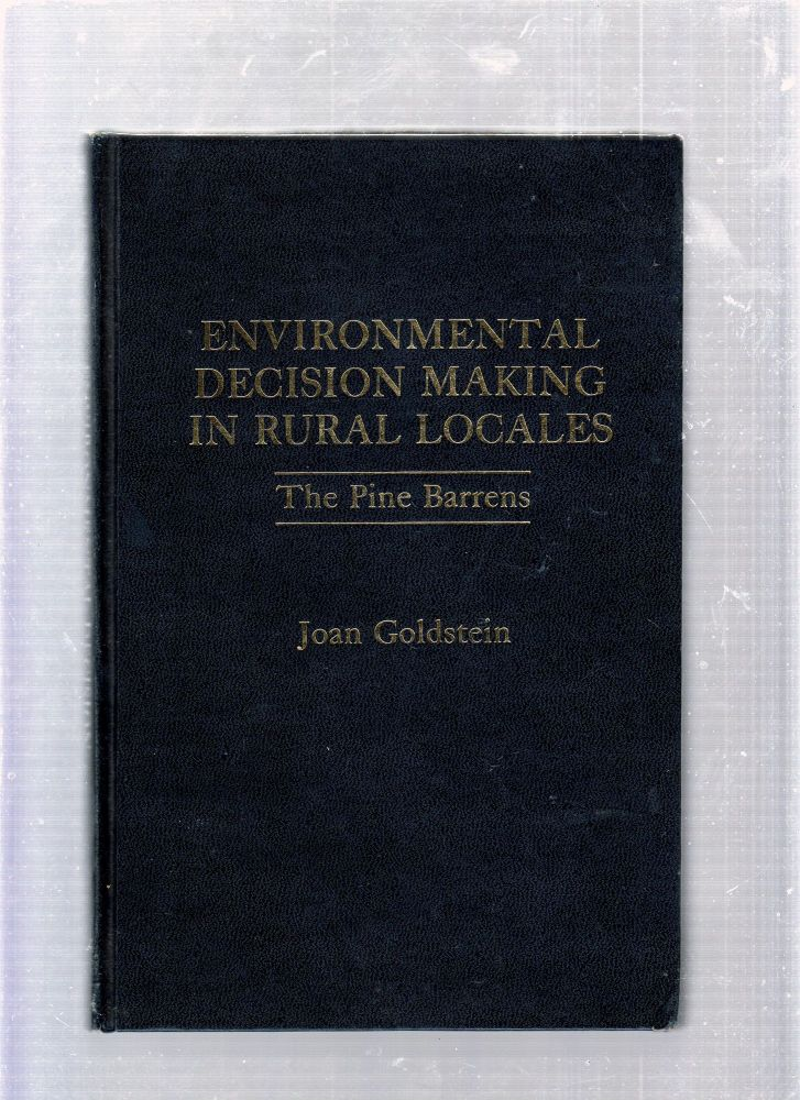 Environmental Decision Making In Rural Locales: The Pine Barrens. Jaon Goldstein.