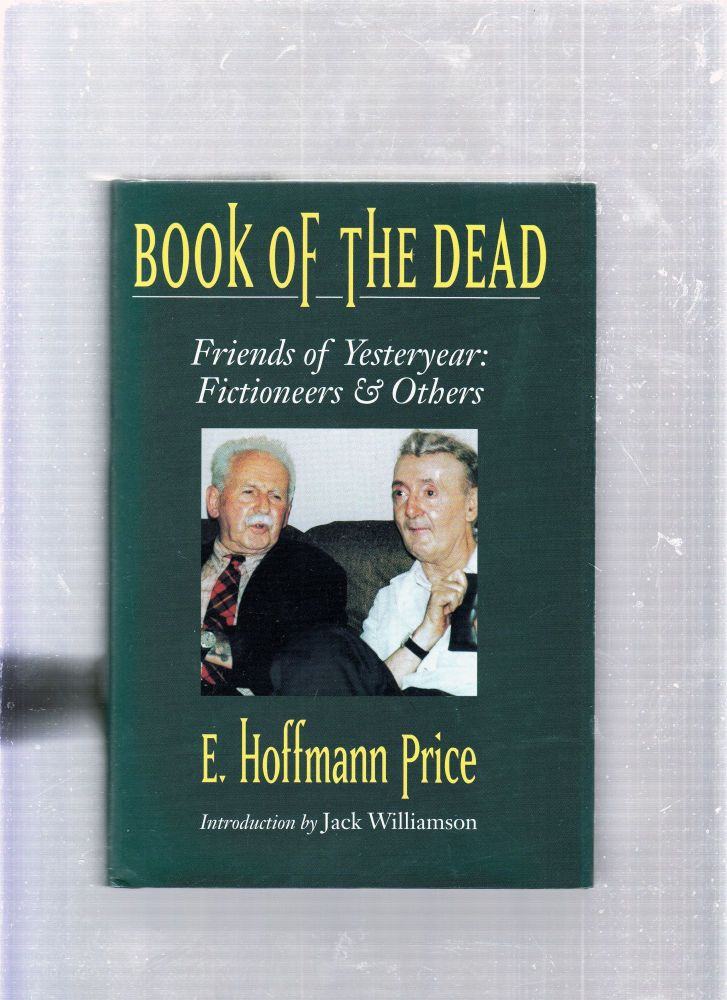 Book Of The Dead: Friends of Yesteryear-Fictioneers and Others. E. Hoffman Price.