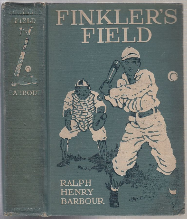 Finkler's Field: A Story of School and Baseball. Ralph Henry Barbour.