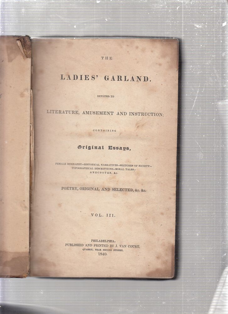 The Ladies' Garland. Devoted To Literature, Amusement and Instruction... (Vol. III)