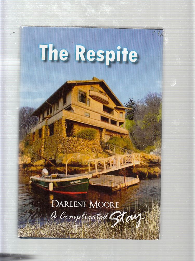 The Respite: A Complicated Stay (inscribed by the author). Darlene Moore.