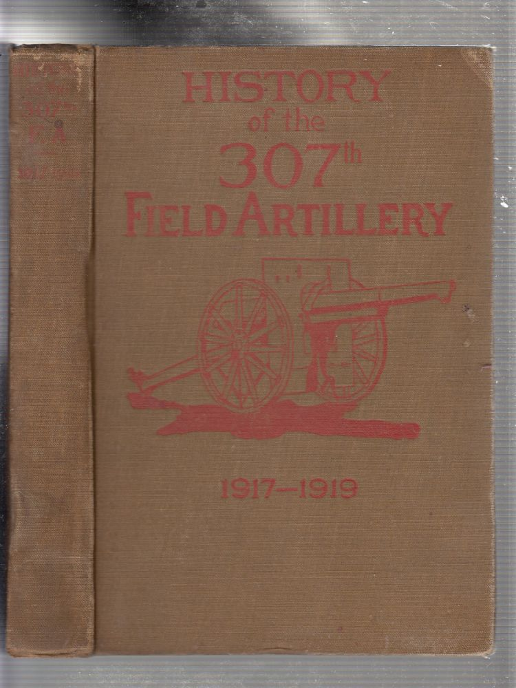 History of the 307th Field Artillery September 6, 1917-May 16, 1919