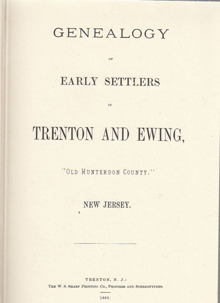 """Genealogy of Early Settlers in Trenton and Ewing, """"Old Hunterdon County"""" Eli F. Cooley."""