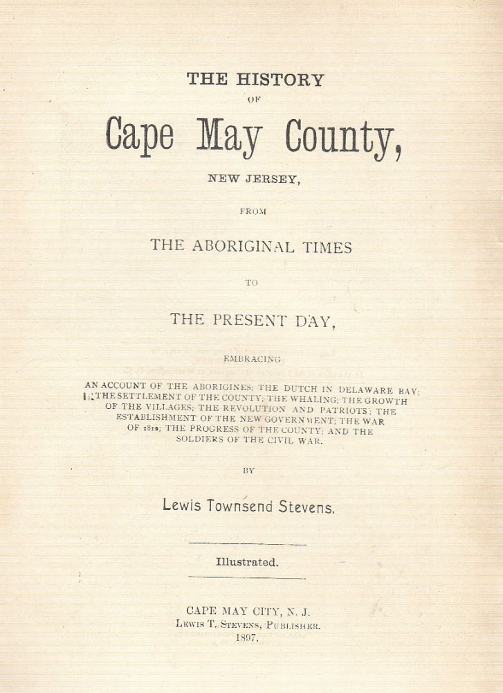 The History of Cape May Count, New Jersey from Aboriginal Times to the Present Day. Lewis Townsend Stevens.
