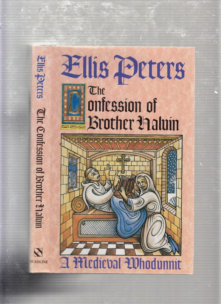 The Confession of Brother Haluin )The Fifteenth Chronicle of Brother Cadfael). Ellis Peters.