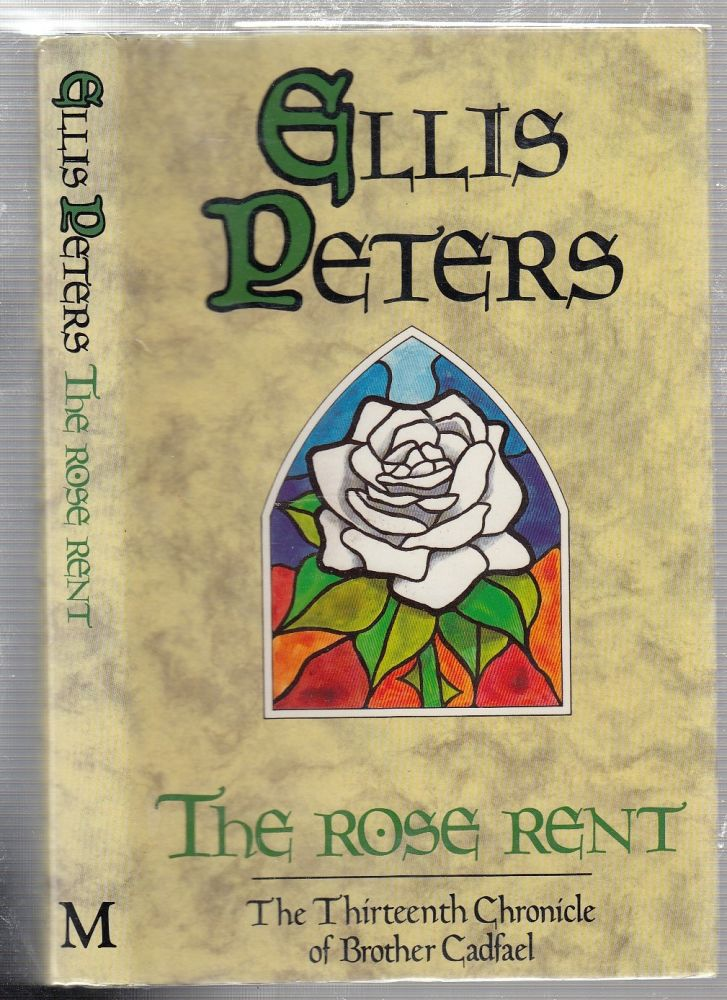 The Rose Rent (The Thirteenth Chronical of Brother Cadfael). Ellis Peters.