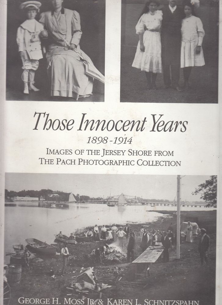 Those Innocent Years Images of the Jersey Shore (signed by the authors). George Moss Jr.
