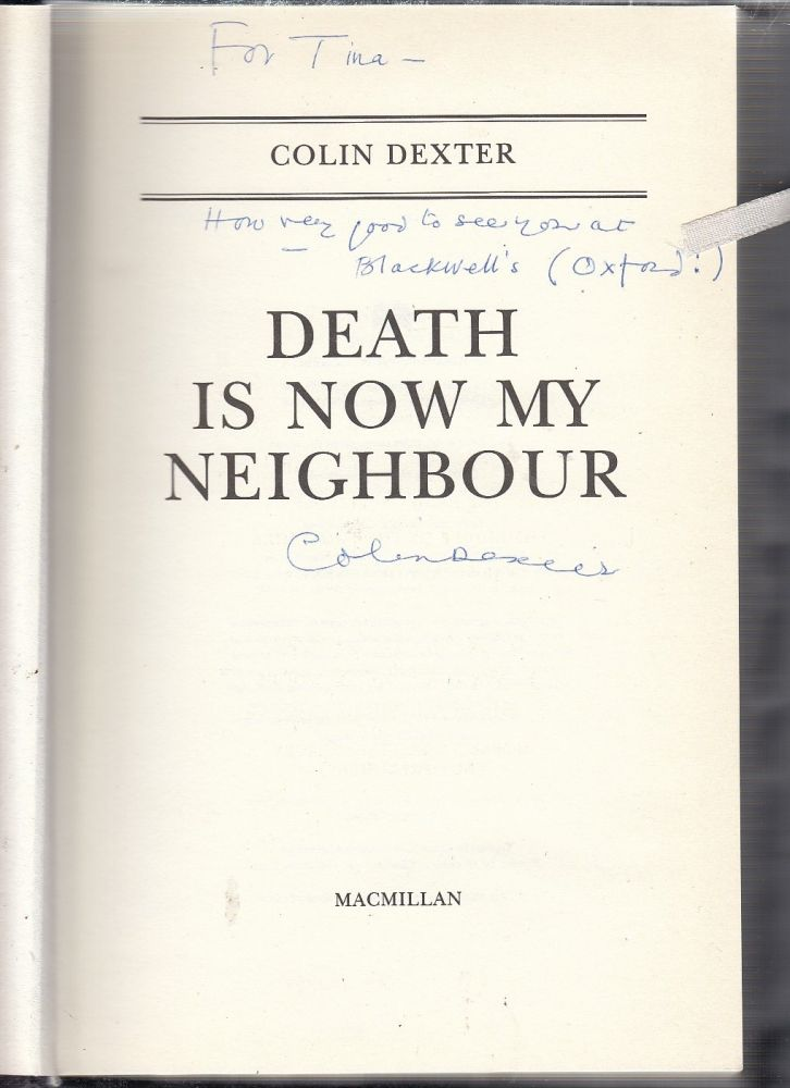 Death Is Now My Neighbor (signed by the author). Colin Dexter.
