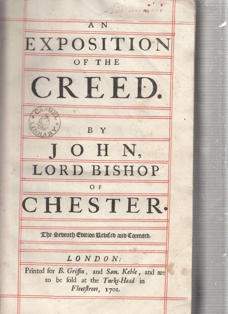 The Exposition Of The Creed. Lord Bishop Of Chester John, John Pearson.
