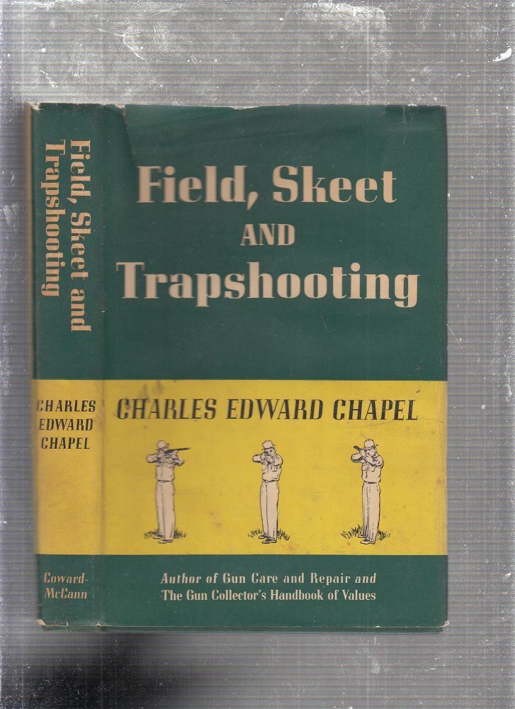 Field. Sport and Trapshooting. Charles Edward Chapel.
