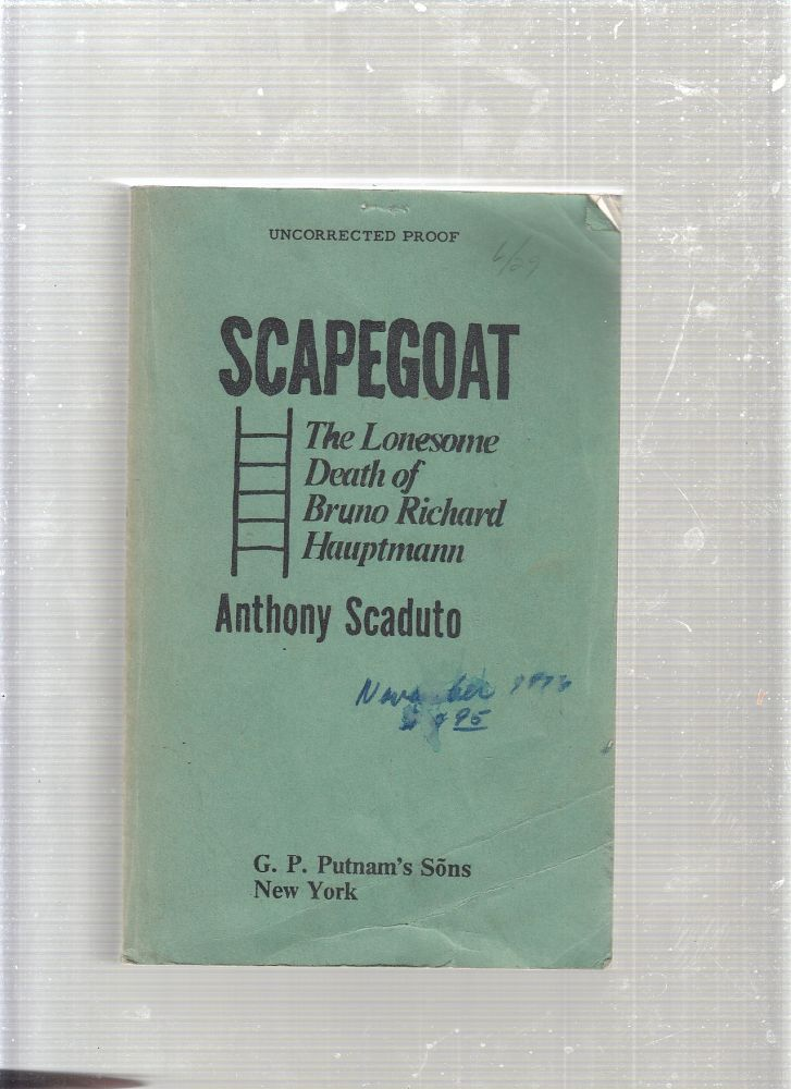 Scapegoat: The Lonesome Death of Bruno Richard Hauptmann (uncorrected proof). Anthony Scaduto.