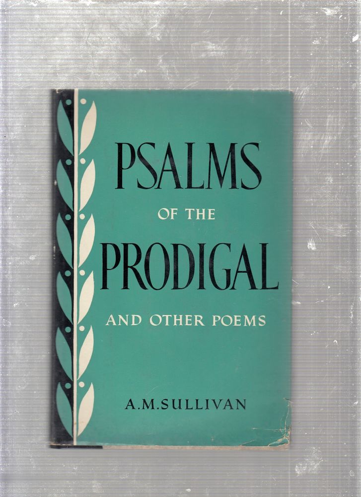 Psalms of the Prodigal and Other Poems (inscribed by the author). A M. Sullivan.