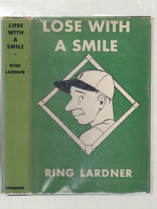 Lose With A Smile. RING LARDNER