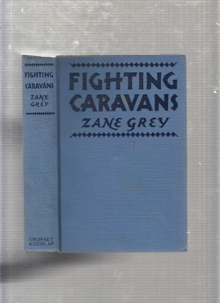 Fighting Caravans (Paramount Pictures Photoplay Edition in dust jacket)