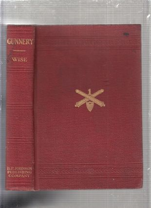 Gunnery: An Elementary Treatise. Jennings C. Wise