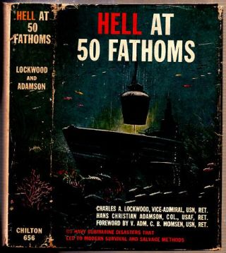 Hell at 50 Fathoms. Charles A. Lockwood, Hans Christian Adamson