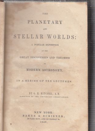 The Planetary and Stellar Worlds: A Popular Exposition of the Great Discoveries and Theories of...