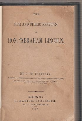 The Life and Public Services of Hon, Abraham Lincoln (true first edition). D. W. Bartlett