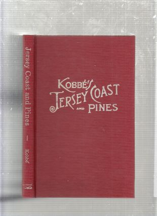 The Jersey Coast and Pines (Kobbe's Jersey Coast and Pines). Gustav Kobbe