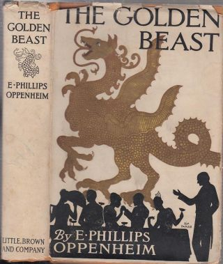 The Golden Beast (in original dust jacket). E. Phillips Oppenheim