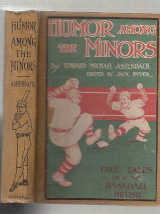 Humor Among The Minors: True Tales from the Baseball Brush. Edward Michael Ashenback, Jack Ryder