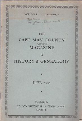 Cape May County New Jersey Magazine of History and Genealogy: Volume 1, No. 1 (June, 1931