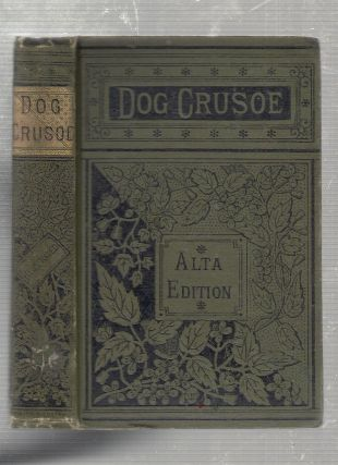 The Dog Crusoe: A Tale of the Weestern Praires. R. M. Ballantyne