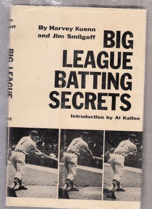 Big League Batting Secrets. Harvey Kuenn, Jim Smilgoff