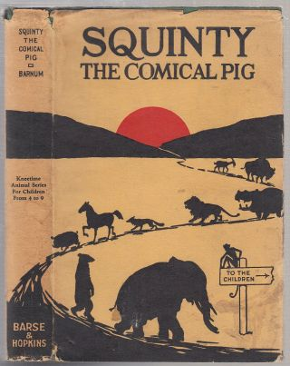 Squinty The Comical Pig (Kneetime Animal Stories) in original dust jacket. Barnum. Richard