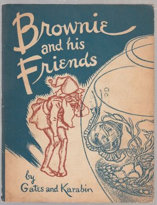 Brownie and His Friends. Arthur I. Gates, Antoinette Karabin