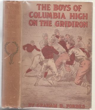 The Boys of Columbia High On The Gridiron or, The Struggle For The Silver Cup (in original dust...