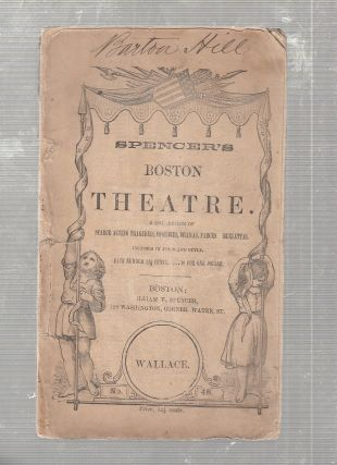 Wallace: The Hero Of Scotland (No. 48 in) Spencer's Boston Theatre. A Collection of Scarce Acting...