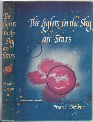 The Lights In The Sky Are Stars (in original dust jacket). Fredric Brown