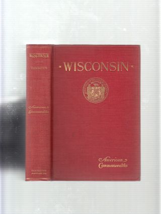 Wisconsin: The Americanization of A French Settlement (American Commonwealth Series). Reuben Gold...