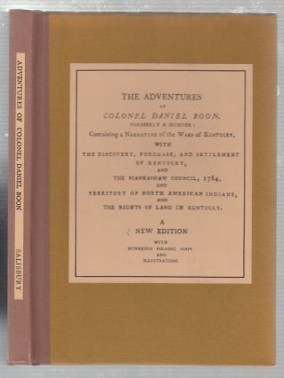 The Adventures of Colonel Daniel Boone, Formerly A Hunter Containing Narrative of the Wars of...