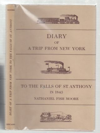 A Trip From New York to the Falls Of St. Anthony in 1845 (signed by the editors). Nathaniel Fish...