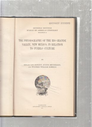 The Physiography of the Rio Grande Valley New Mexico in Relation to Pueblo Culture. Junius...