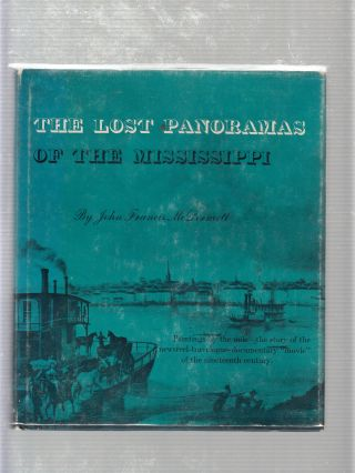 The Lost POanoramas of the Mississippi. John Francis McDermott