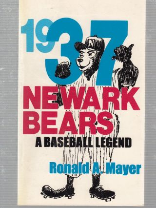 1937 Newark Bears: A Baseball Legend Signed by the author). Ronalda Mayer