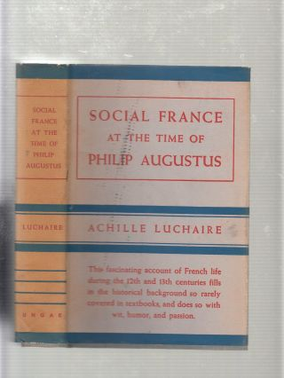 Social France at the Time of Philip Augustus. Achille Luchaire