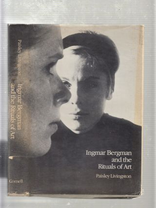 INGMAR BERGMAN AND THE RITUALS OF ART. Paisley Livingston