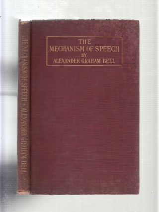 The Mechanisms Of Speech. Alexander Graham Bell