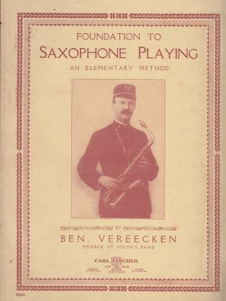 Foundation To Saxophone Playing: An Elementary Method. Ben. Vereecken