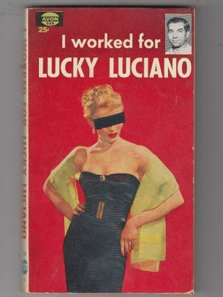 I Worked For Lucky Luciano. Anonymous