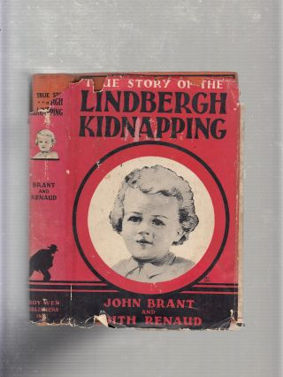 The True Story Of the Lindbergh Kidnapping (in rare original dust jacket). John Brandt, Edith Renaud