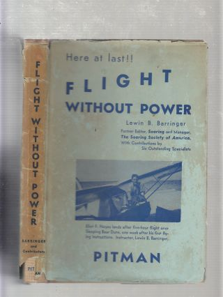 Flight Without Power: The Art Of Gliding and Soaring. Lewin B. Barringer