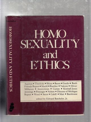 Homosexuality and Ethics. Edward Batchelor Jr