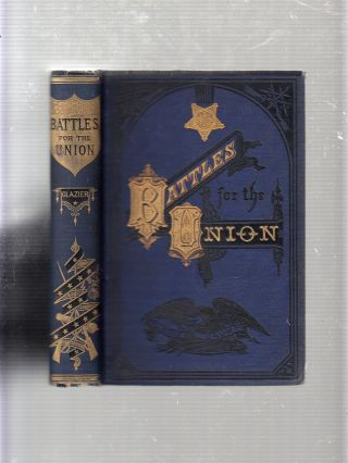 Battles for the Union...(inscribed by the author). Captain Willard Glazier