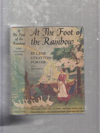 At The Foot Of The Rainbow (in original dust jacket). Gene Stratton Porter